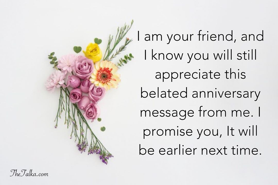Belated Anniversary Wishes For Friend
