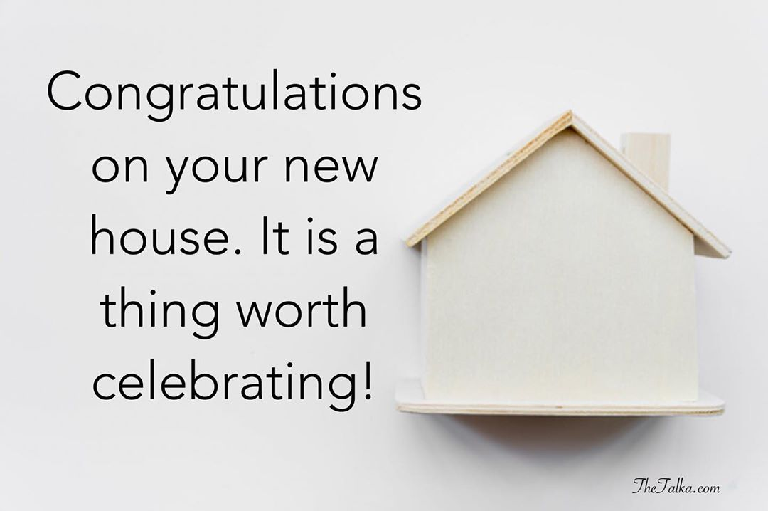 Congratulation Wishes On Your New House